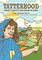 Tatterhood: Feminist Folktales from Around the World (Feminist Folktales (1))