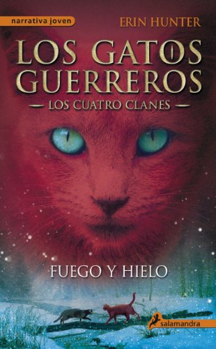 Fuego y hielo (Los Gatos Guerreros | Los Cuatro Clanes 2): Los ...