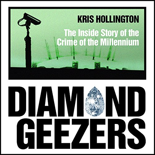 Diamond Geezers: The Inside Story of the Crime of the Millennium audiobook cover art