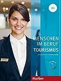 Menschen im Beruf - Tourismus A1: Deutsch als Fremdsprache / Kursbuch mit Ãœbungsteil und Audio-CD: Kursbuch A1 + CD