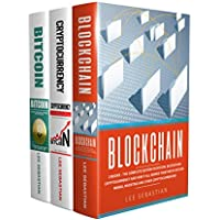 Blockchain: 3 Books - The Complete Edition On Bitcoin, Blockchain, Cryptocurrency And How It All Works Together In Bitcoin Mining, Investing And Other Cryptocurrencies Kindle Edition by Lee Sebastian for Free