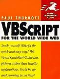 VBScript for the World Wide Web (Visual QuickStart Guide) by Paul B. Thurrott (1997-10-01) - Paul B. Thurrott