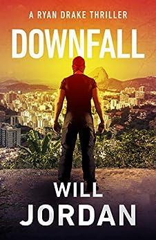 Downfall (Ryan Drake Book 8) by [Will Jordan]