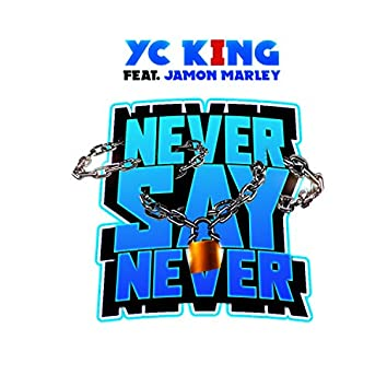 Never Say Never (feat. Jamon Marly)