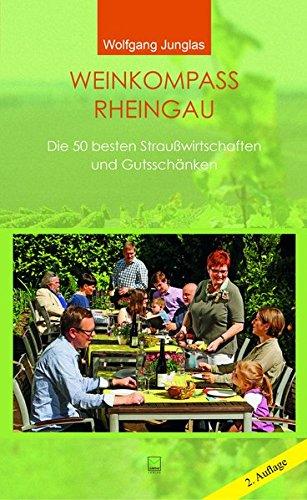 Weinkompass Rheingau: Die 50 besten Straußwirtschaften und Gutsschänken