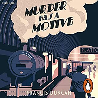 Murder Has a Motive                   By:                                                                                                                                 Francis Duncan                               Narrated by:                                                                                                                                 Geoffrey Beevers                      Length: 9 hrs and 18 mins     287 ratings     Overall 3.9