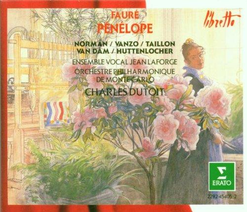 Fauré: Penelope (Gesamtaufnahme)