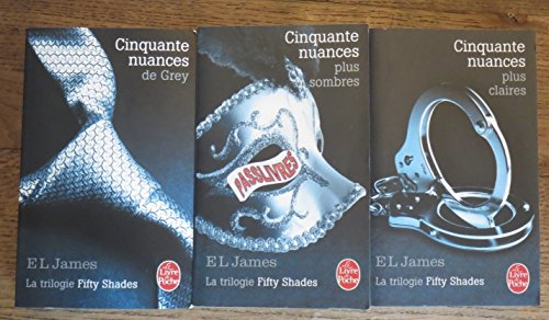 La trilogie de fifty shades (Cinquante nuances de grey/ Cinquante nuances plus sombres/ Cinquante nuances plus claires).