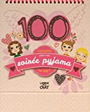 100 conseils pour une soirée pyjama au top !