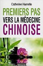 Premiers pas vers la médecine chinoise de Catherine Hamelle