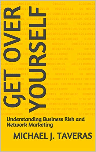 GET OVER YOURSELF: Understanding Business Risk and Network Marketing (English Edition)