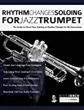 Rhythm Changes Soloing for Jazz Trumpet: The Guide to Chord Tone Soloing on Rhythm Changes for Bb Instruments (English Edition)