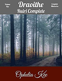 Draoithe: The Ruiri Complete: Volume Five by [Ophelia Kee]
