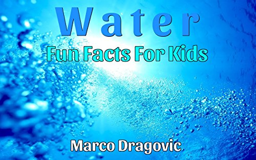 Water: Fun Facts For Kids, Picture Books For Kids (English Edition)
