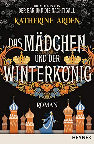 Das Mädchen und der Winterkönig: Roman (Winternacht-Trilogie, Band 2)