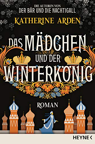 Das Mädchen und der Winterkönig: Roman (Winternacht-Trilogie 2)