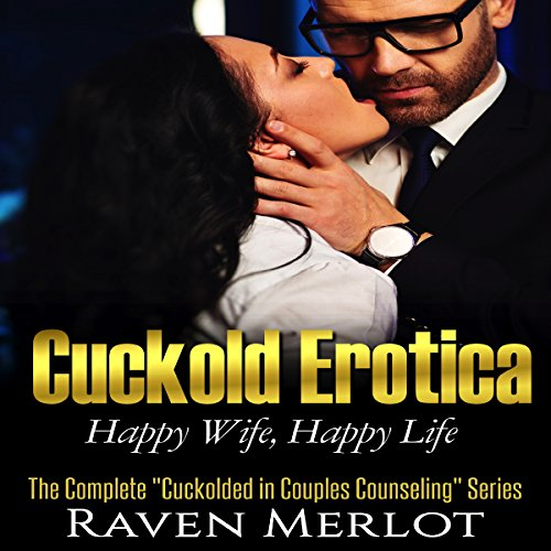 "Cuckold Erotica: The Complete ""Cuckolded in Couples Counseling"" Series cover art"