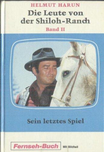 Die Leute von der Shiloh Ranch - Band II - Sein letztes Spiel (Schneider Buch Fernsehen mit Bildteil)