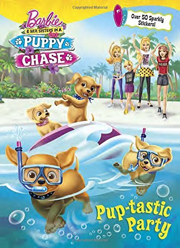 Pup-tastic Party (Barbie & Her Sisters In A Puppy Chase) (Hologramatic Sticker Book) by Golden Books (2016-09-13)