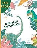 Cute Dinosaur Sketchbook for Kids: Cute Dinosaur Sketchbook for Kids Ages 4-8 For Drawing Writing or Doodling Dinosaur Drawing Book Who Loves Dinosaurs