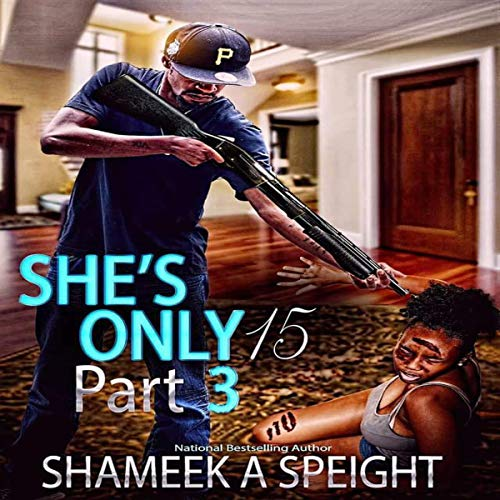 She's Only 15, Part 3 audiobook cover art