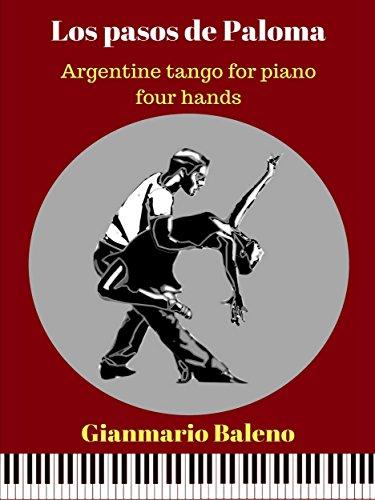 Los pasos de Paloma. Argentine tango for piano four hands (Sheet Music) (English Edition)