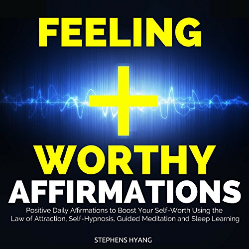 Feeling Worthy Affirmations audiobook cover art