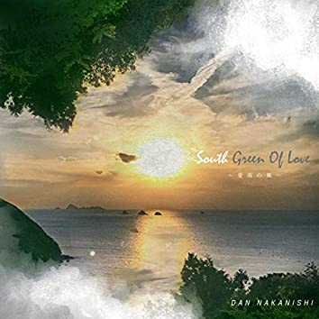 SOUTH GREEN OF LOVE ~Ainan's Wind~