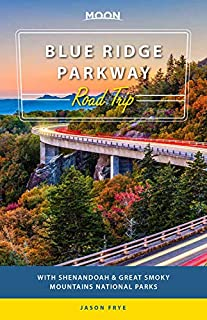 Moon Blue Ridge Parkway Road Trip: With Shenandoah & Great Smoky Mountains National Parks (Travel Guide)