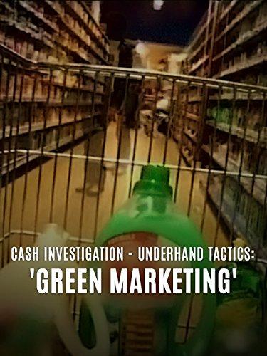 Cash Investigation: \'Green Marketing\'