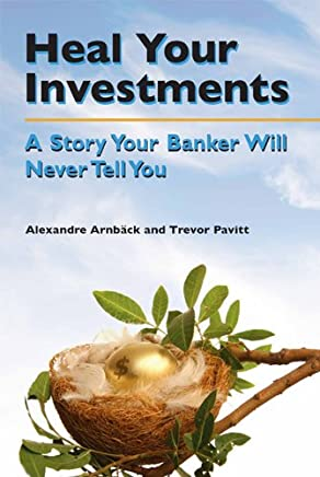 Heal your investments: A story your banker will never tell you (English Edition)