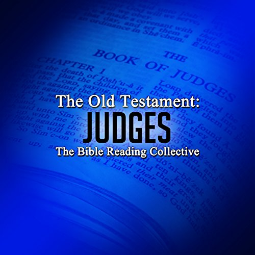 The Old Testament     Judges              By:                                                                                                                                 The Old Testament                               Narrated by:                                                                                                                                 The Bible Reading Collective                      Length: 1 hr and 49 mins     Not rated yet     Overall 0.0