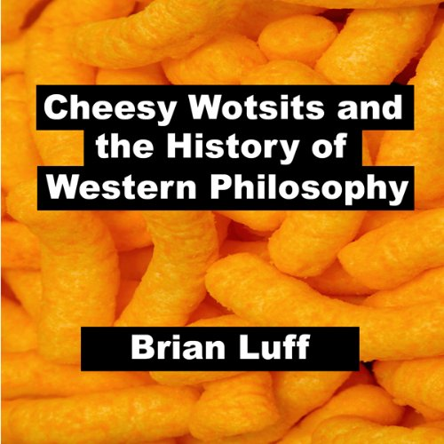 Cheesy Wotsits and the History of Western Philosophy cover art