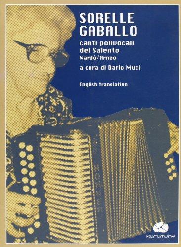 Sorelle Gaballo. Canti polivocali del Salento Nardò-Arneo. Con CD Audio
