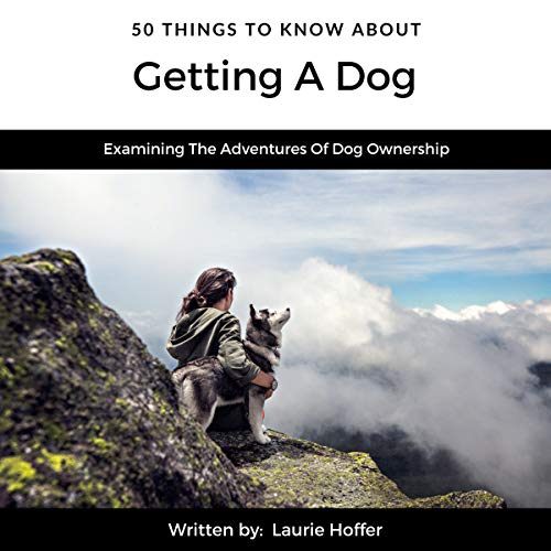 50 Things to Know About Getting a Dog audiobook cover art
