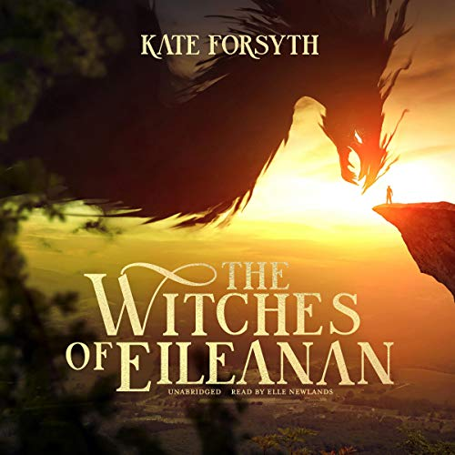 The Witches of Eileanan Audiobook By Kate Forsyth cover art