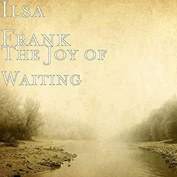The Joy of Waiting
