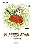 Mi perro Adán (Castellano - A Partir De 3 Años - Álbumes - Otros Álbumes)