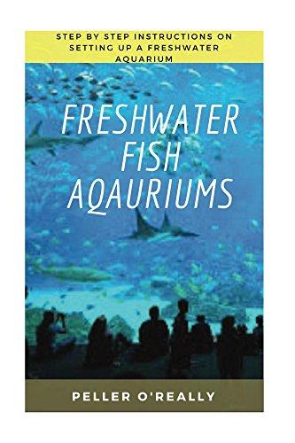 Freshwater Fish Aquarium: Freshwater aquariums, freshwater aquariums for dummies, the simple guide to fish, complete book of aquarium. (Freshwater Chemistry Aquarium) (English Edition)