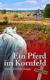 Ein Pferd im Kornfeld: Heidekrimi