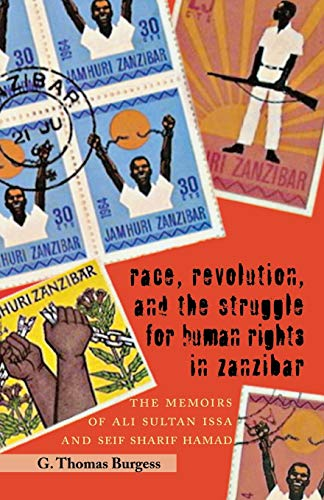 Race, Revolution, and the Struggle for Human Rights in Zanzibar: The Memoirs of Ali Sultan Issa and Seif Sharif Hamad