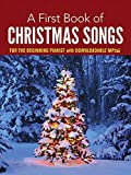 A First Book of Christmas Songs for the Beginning Pianist: with Downloadable MP3s (Dover Music for Piano)