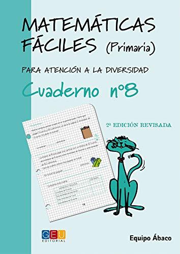 Matemáticas fáciles 8 / Editorial GEU / 3º Primaria / Mejora la resolución de ejercicios matemáticos / Recomendado como apoyo / Actividades sencillas (Niños de 8 a 9 años)