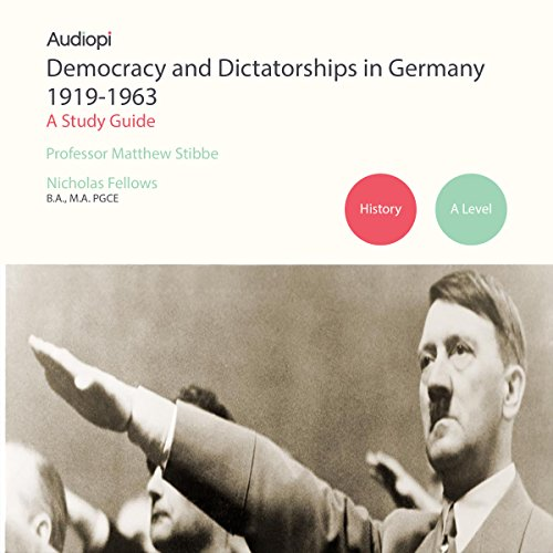 Democracy and Dictatorships in Germany (1919-1963) Study Guide audiobook cover art