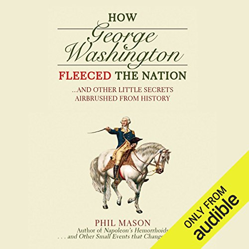 How George Washington Fleeced the Nation audiobook cover art