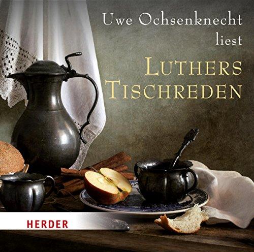 Uwe Ochsenknecht liest: Luthers Tischreden Titelbild