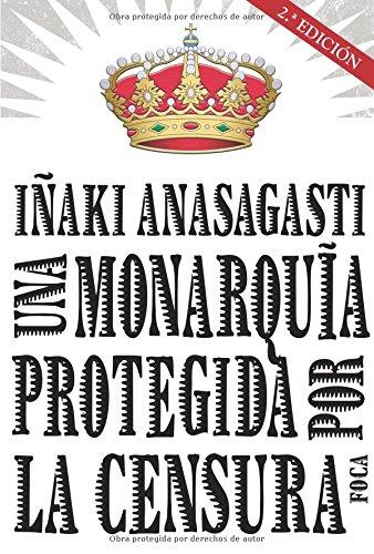 Una monarquía protegida por la censura: 99 (Investigación)