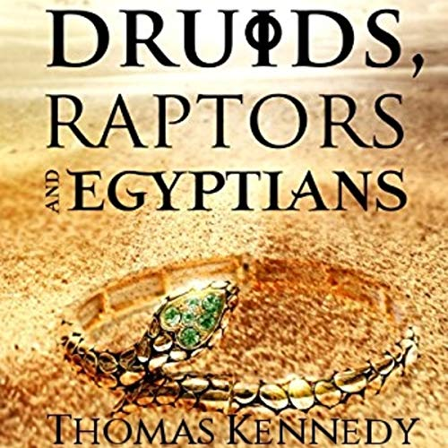 Druids, Raptors and Egyptians audiobook cover art