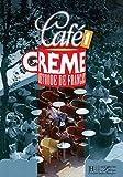 Café Creme 1. Livre De L'Élève: Café Crème 1 - Livre de l'élève: Livre De L'Eleve 1