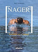 Nager2: Nager au carré (French Edition)